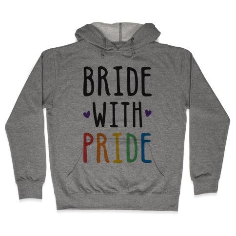 Bride With Pride Hooded Sweatshirt