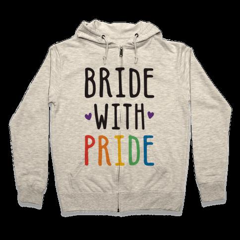 Bride With Pride Zip Hoodie