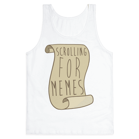 Scrolling for Memes Tank Top