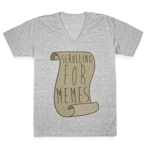 Scrolling for Memes V-Neck Tee Shirt