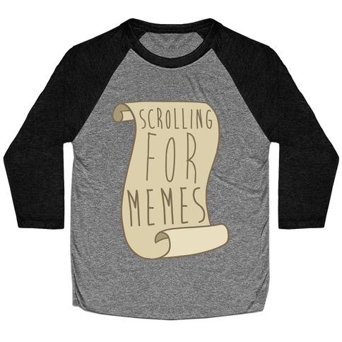 Scrolling for Memes Baseball Tee