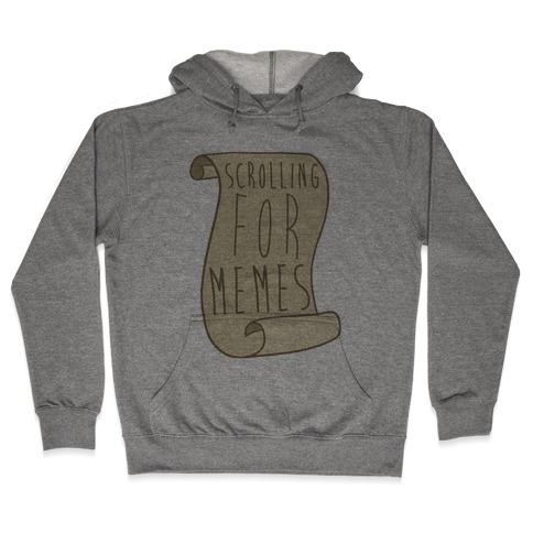 Scrolling for Memes Hooded Sweatshirt