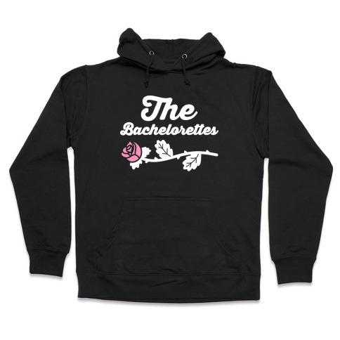 The Bachelorettes Hooded Sweatshirt