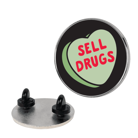 Sell Drugs Pin