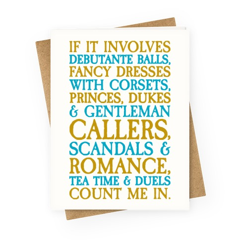 If It Involves Debutante Balls And Fancy Dresses With Corsets Parody Greeting Card