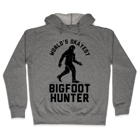 World's Okayest Bigfoot Hunter Hooded Sweatshirt