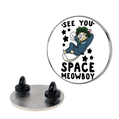 See you, Space Meowboy - Cowboy Bebop pin