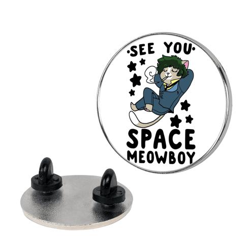 See you, Space Meowboy - Cowboy Bebop pin
