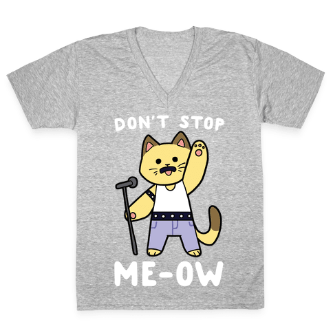 Don't Stop Me-ow V-Neck Tee Shirt