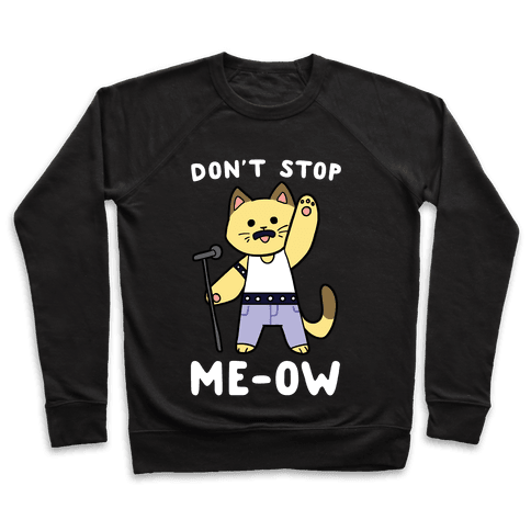 Don't Stop Me-ow Pullover