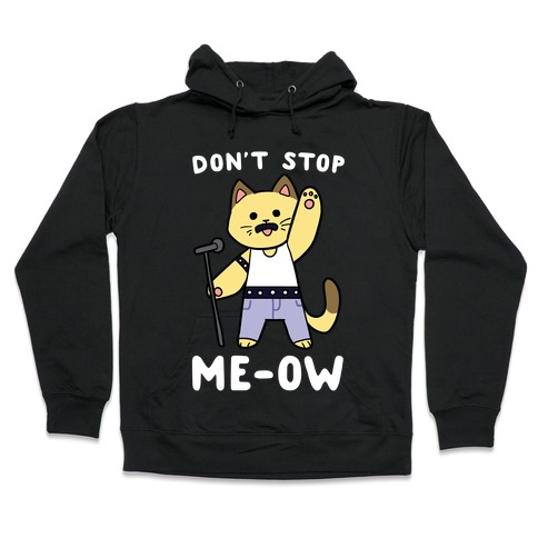 Don't Stop Me-ow Hooded Sweatshirt