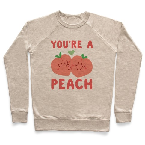 You're a Peach - Peaches Pullover