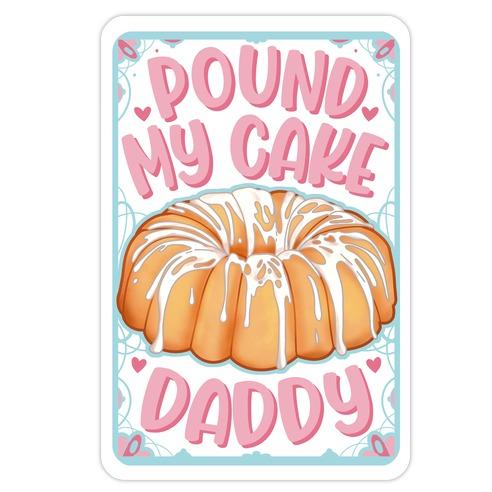 Pound My Cake Daddy Die Cut Sticker