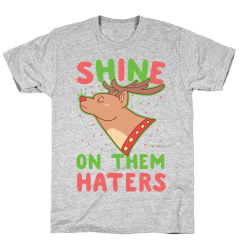 Shine on Them Haters T-Shirt