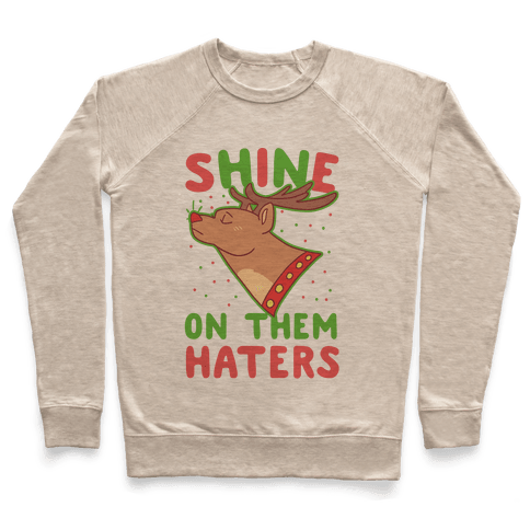 Shine on Them Haters Pullover