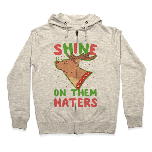 Shine on Them Haters Zip Hoodie