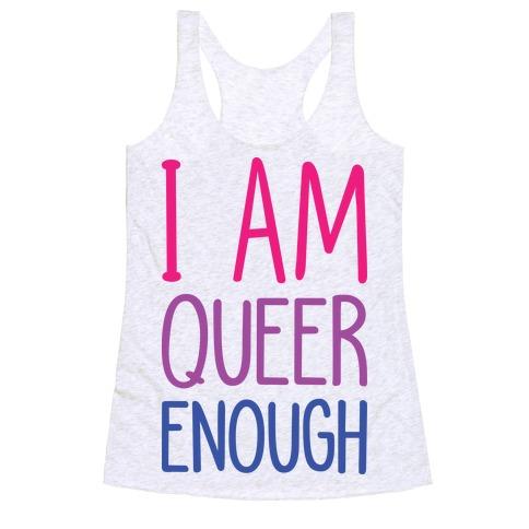 I Am Queer Enough Racerback Tank Top