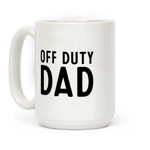 Off Duty Dad Coffee Mug