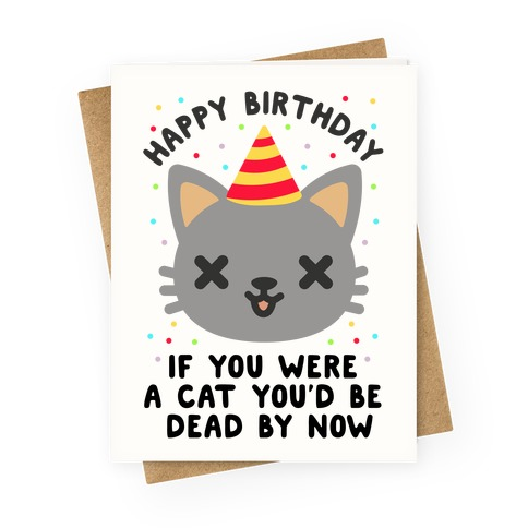Happy Birthday If You Were A Cat Greeting Card