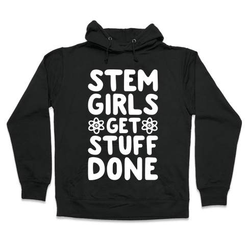 STEM Girls Get Stuff Done Hooded Sweatshirt