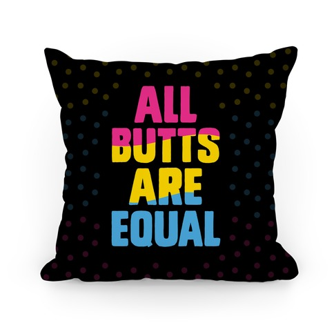 All Butts Are Equal Pillow