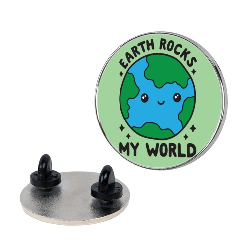 Earth Rocks My World Pin