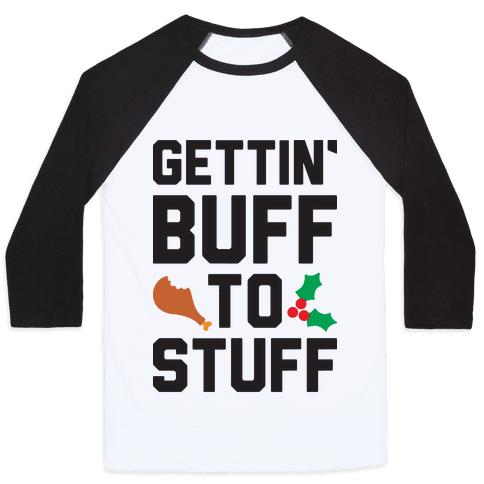 Gettin' Buff To Stuff Baseball Tee