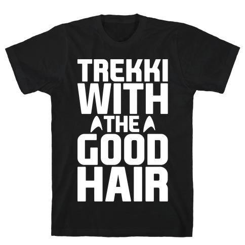 Trekki With The Good Hair Parody White Print T-Shirt