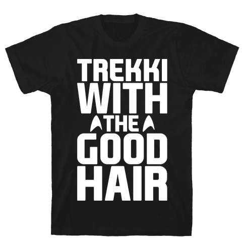 Trekki With The Good Hair Parody White Print Mens T-Shirt