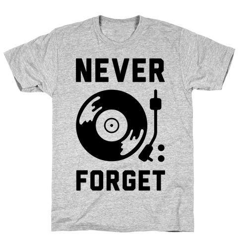 Never Forget Vinyl Records T-Shirt