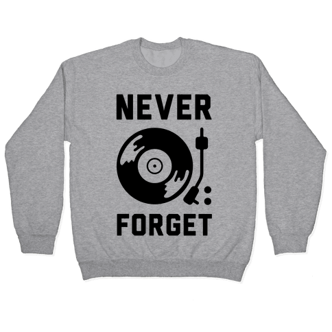 Never Forget Vinyl Records Pullover