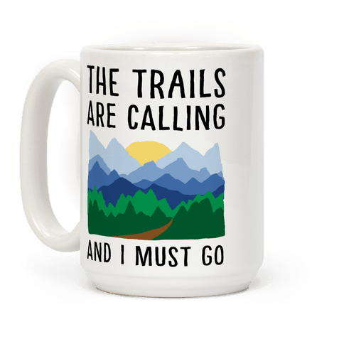 The Trails Are Calling And I Must Go Coffee Mug