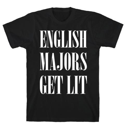 English Majors Get Lit T-Shirt