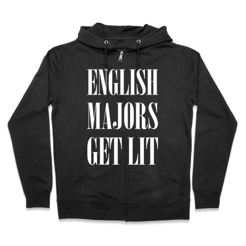 English Majors Get Lit Zip Hoodie