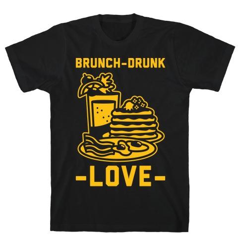 Brunch-Drunk Love T-Shirt