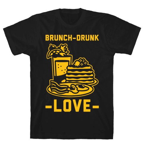 Brunch-Drunk Love Mens T-Shirt