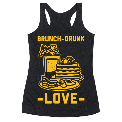 Brunch-Drunk Love Racerback Tank Top