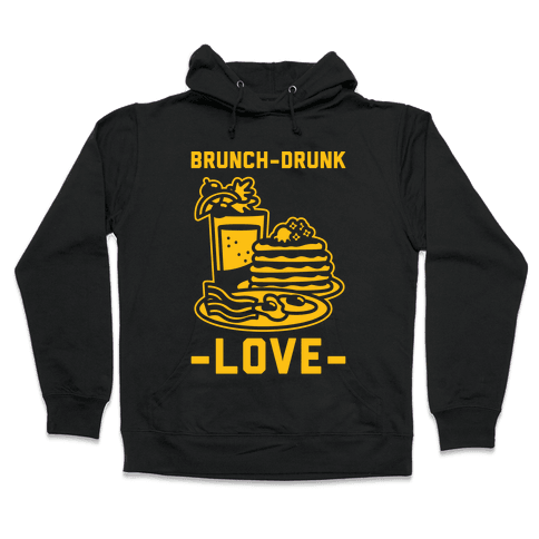 Brunch-Drunk Love Hooded Sweatshirt