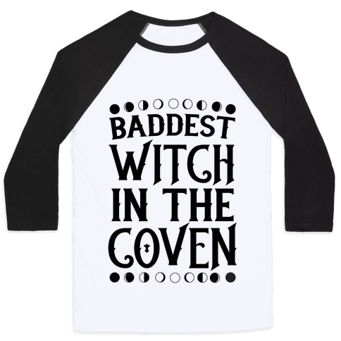 Baddest Witch in the Coven Baseball Tee