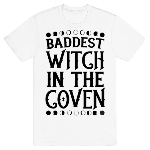 Baddest Witch in the Coven T-Shirt