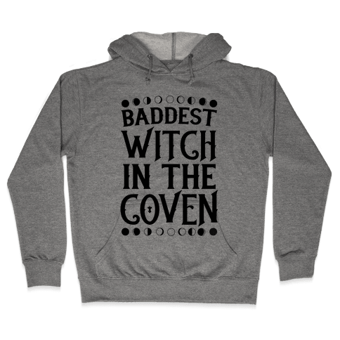 Baddest Witch in the Coven Hooded Sweatshirt