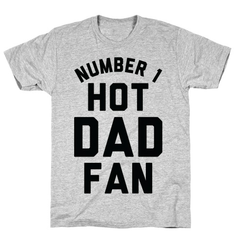 Number 1 Hot Dad Fan T-Shirt