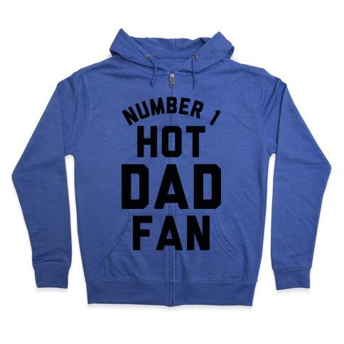 Number 1 Hot Dad Fan Zip Hoodie