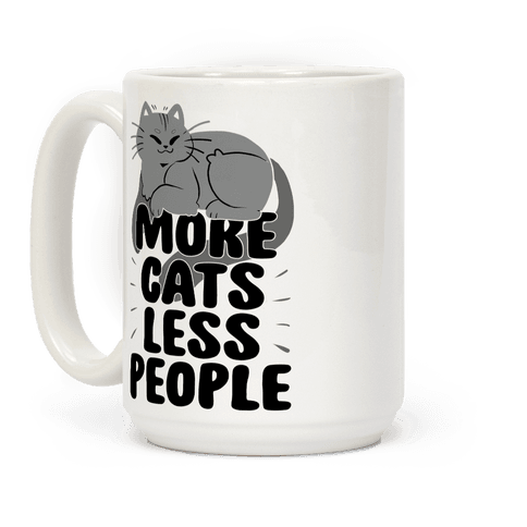 More Cats Less People Coffee Mug
