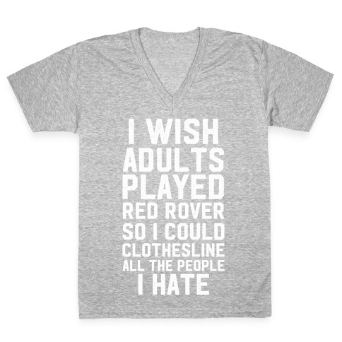 I Wish Adults Played Red Rover V-Neck Tee Shirt