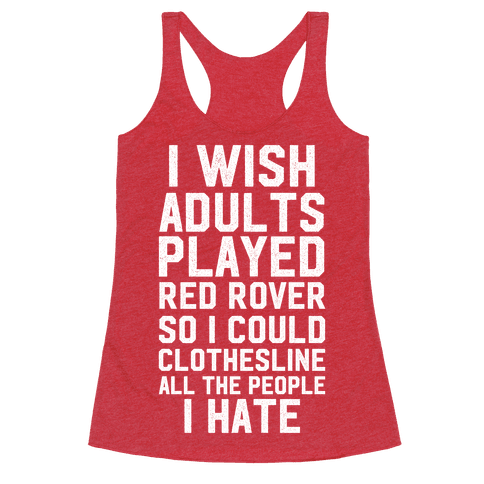 I Wish Adults Played Red Rover Racerback Tank Top
