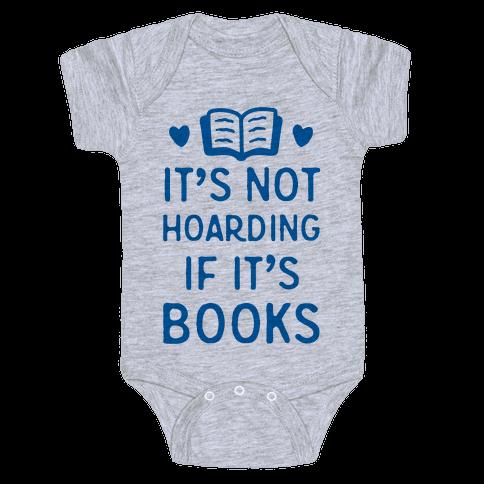 It's Not Hoarding If It's Books Baby Onesy