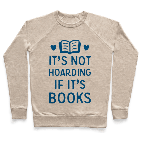It's Not Hoarding If It's Books Pullover