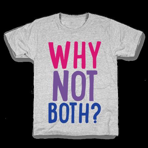 Why Not Both White Print Kids T-Shirt