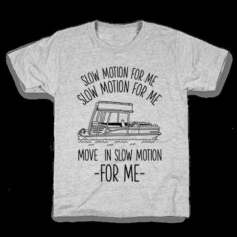 Slow Motion For Me Pontoon Boat Kids T-Shirt
